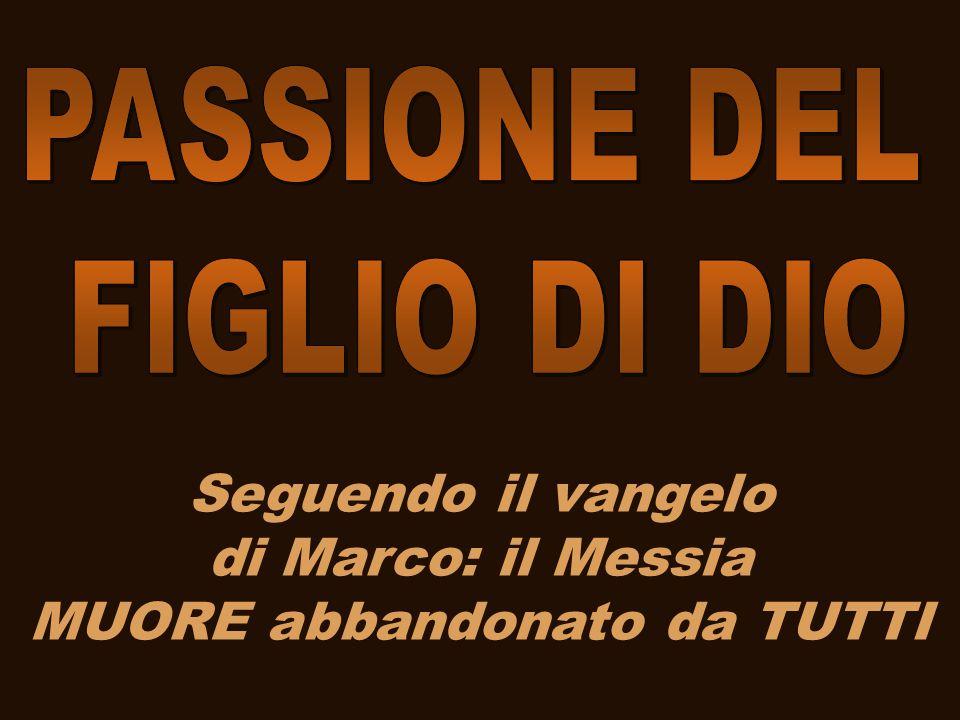 Seguendo il vangelo di Marco: il Messia MUORE abbandonato da TUTTI