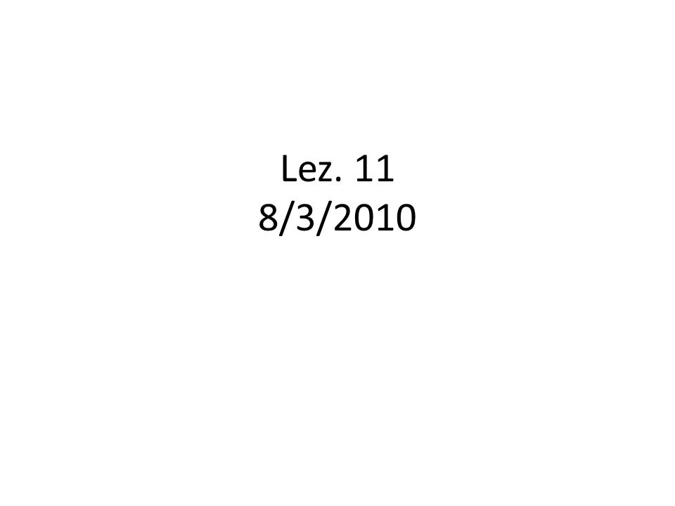 Lez. 11 8/3/2010