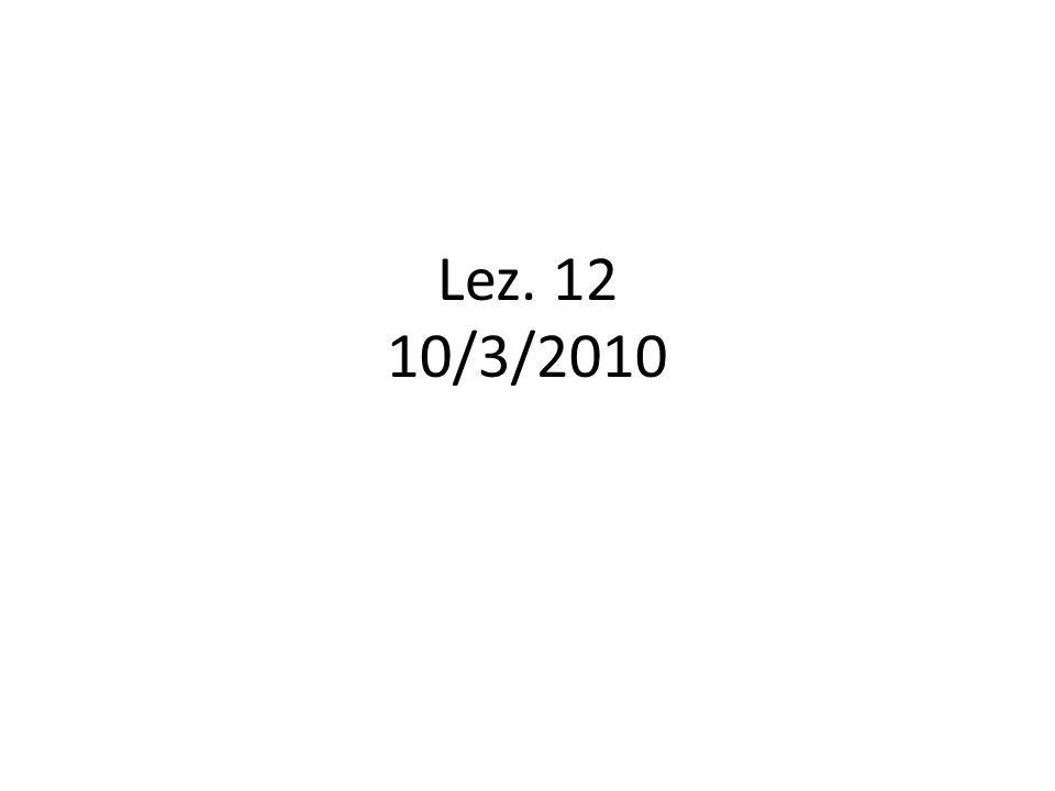 Lez. 12 10/3/2010