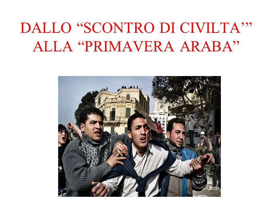 """DALLO """"SCONTRO DI CIVILTA'"""" ALLA """"PRIMAVERA ARABA"""""""