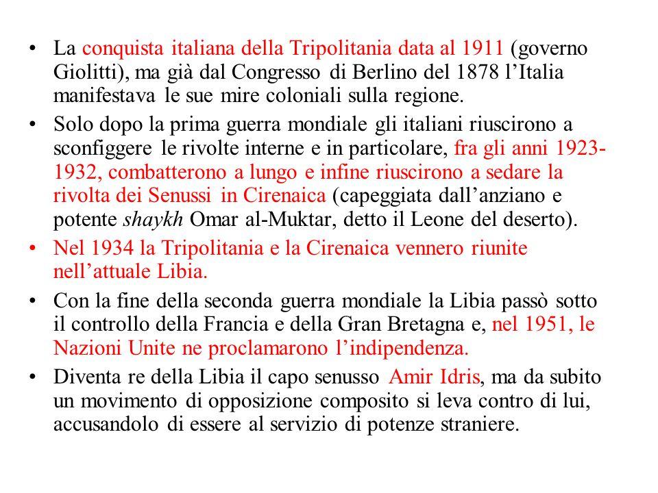 La conquista italiana della Tripolitania data al 1911 (governo Giolitti), ma già dal Congresso di Berlino del 1878 l'Italia manifestava le sue mire co