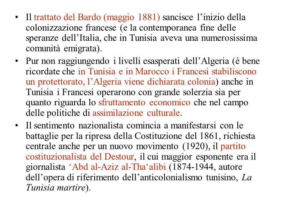 Il trattato del Bardo (maggio 1881) sancisce l'inizio della colonizzazione francese (e la contemporanea fine delle speranze dell'Italia, che in Tunisi