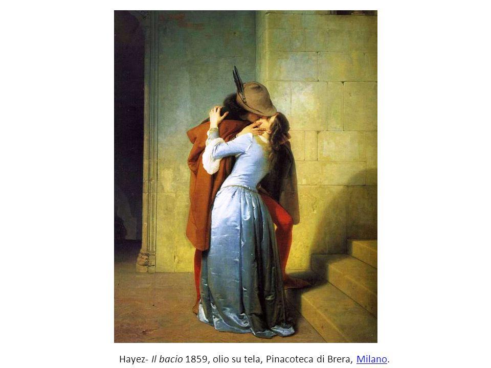 Hayez- Il bacio 1859, olio su tela, Pinacoteca di Brera, Milano.Milano