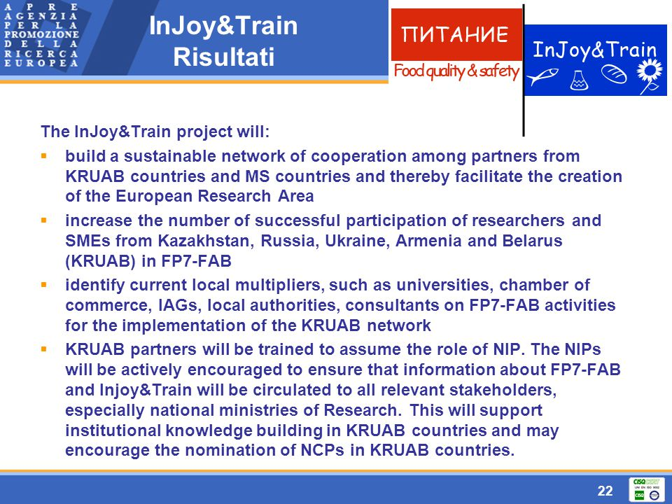 22 The InJoy&Train project will:  build a sustainable network of cooperation among partners from KRUAB countries and MS countries and thereby facilit