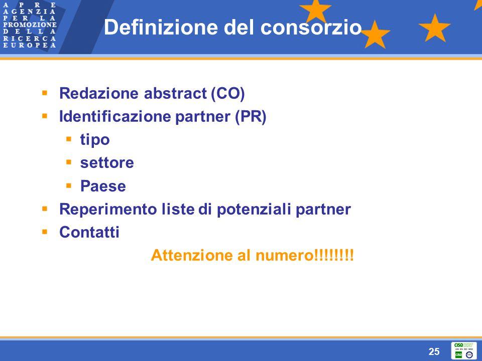 25  Redazione abstract (CO)  Identificazione partner (PR)  tipo  settore  Paese  Reperimento liste di potenziali partner  Contatti Attenzione al numero!!!!!!!.