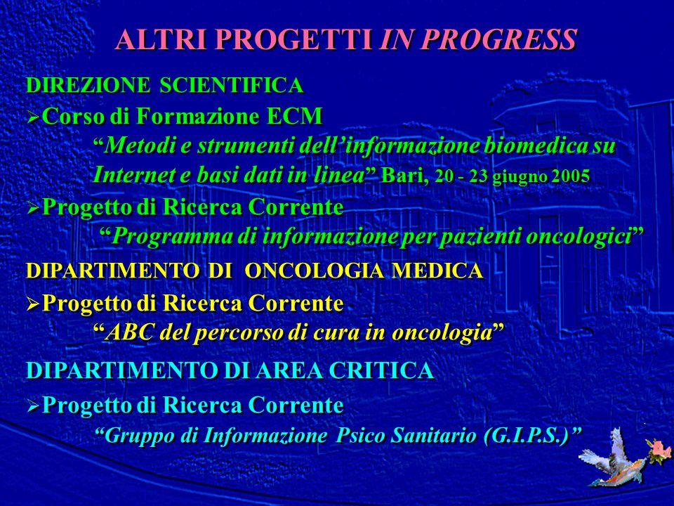 """ALTRI PROGETTI IN PROGRESS DIREZIONE SCIENTIFICA  Corso di Formazione ECM """" Metodi e strumenti dell'informazione biomedica su Internet e basi dati in"""