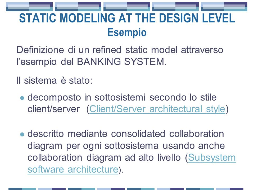 STATIC MODELING AT THE DESIGN LEVEL Esempio Definizione di un refined static model attraverso l'esempio del BANKING SYSTEM.
