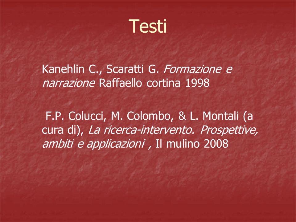 Testi Kanehlin C., Scaratti G. Formazione e narrazione Raffaello cortina 1998 F.P.