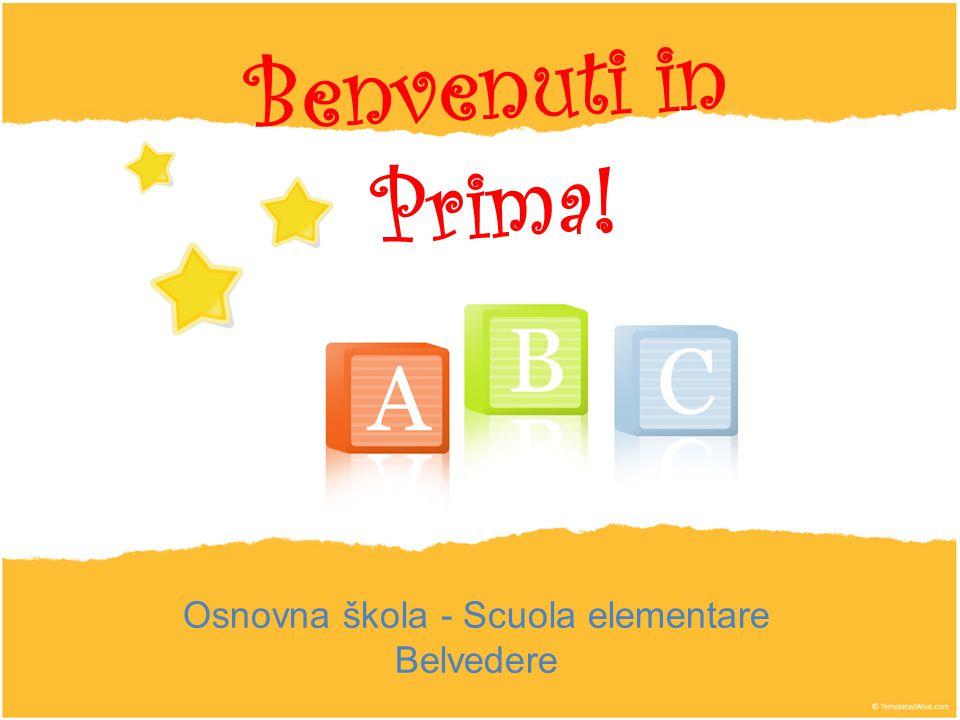Benvenuti in Prima! Osnovna škola - Scuola elementare Belvedere