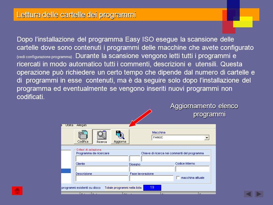 Lettura delle cartelle dei programmi Aggiornamento elenco programmi Dopo l'installazione del programma Easy ISO esegue la scansione delle cartelle dov