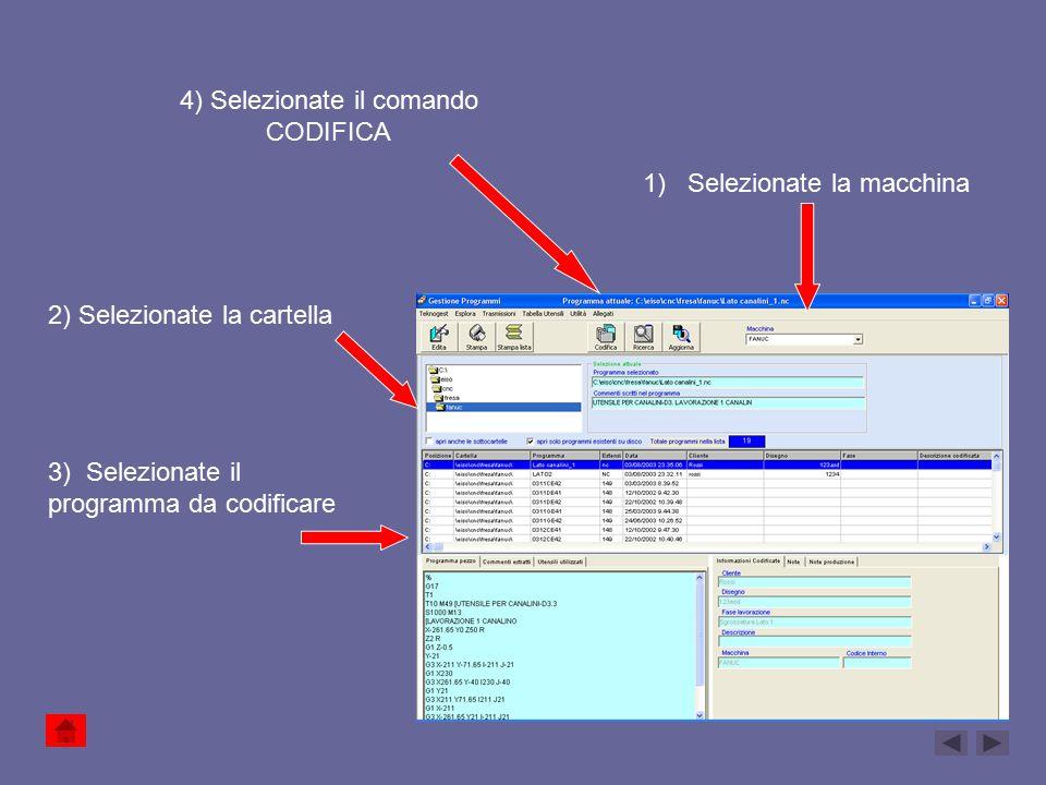 1) Selezionate la macchina 2) Selezionate la cartella 3) Selezionate il programma da codificare 4) Selezionate il comando CODIFICA