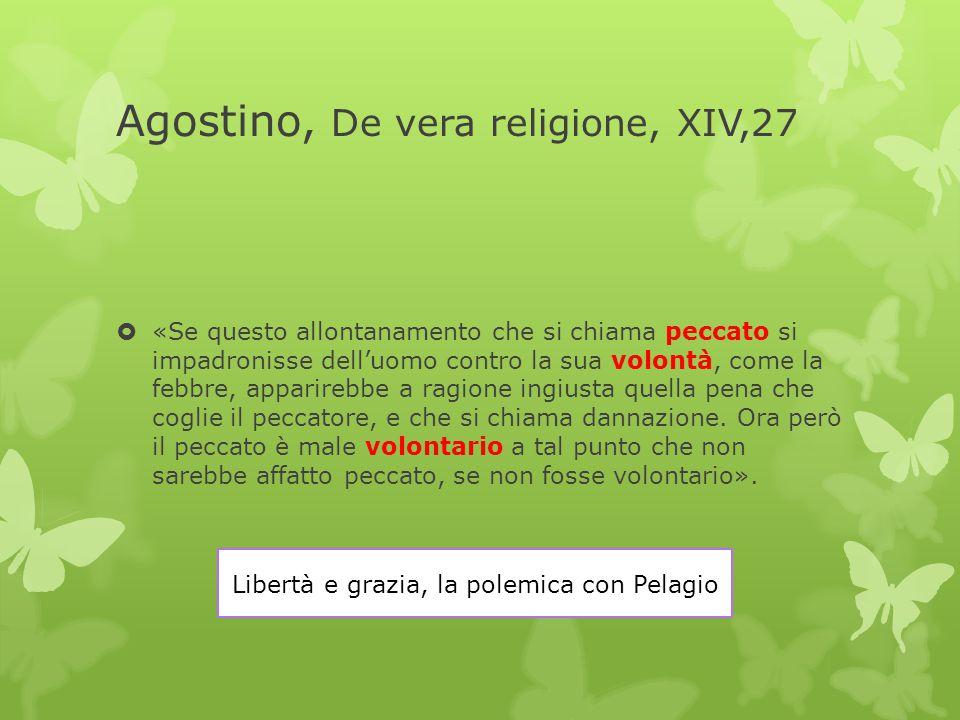 Agostino, grazia e libertà  La grazia ha valore proprio in relazione alla libertà dell'uomo.