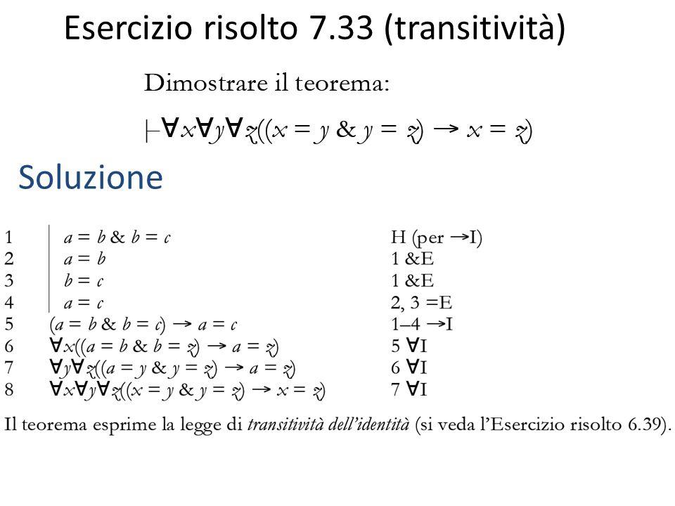 Esercizio risolto 7.33 (transitività) Soluzione
