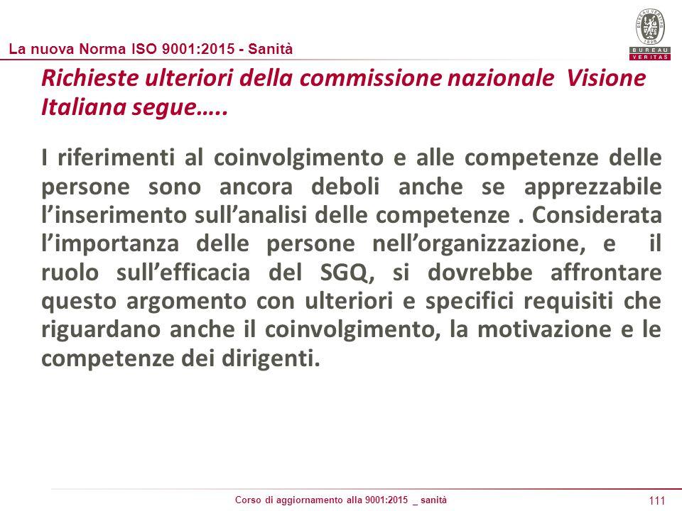 111 Corso di aggiornamento alla 9001:2015 _ sanità Richieste ulteriori della commissione nazionale Visione Italiana segue…..
