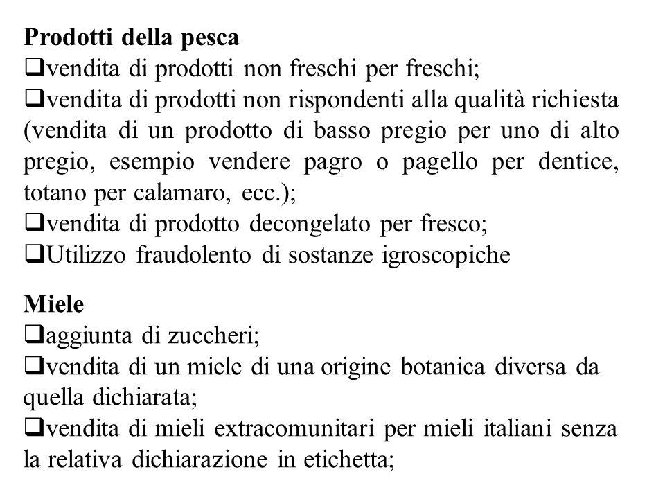 Prodotti della pesca  vendita di prodotti non freschi per freschi;  vendita di prodotti non rispondenti alla qualità richiesta (vendita di un prodot