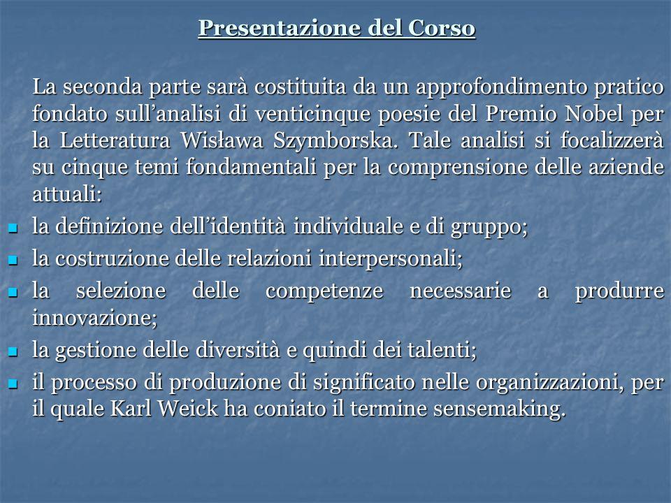 Presentazione del Corso La seconda parte sarà costituita da un approfondimento pratico fondato sull'analisi di venticinque poesie del Premio Nobel per la Letteratura Wisława Szymborska.
