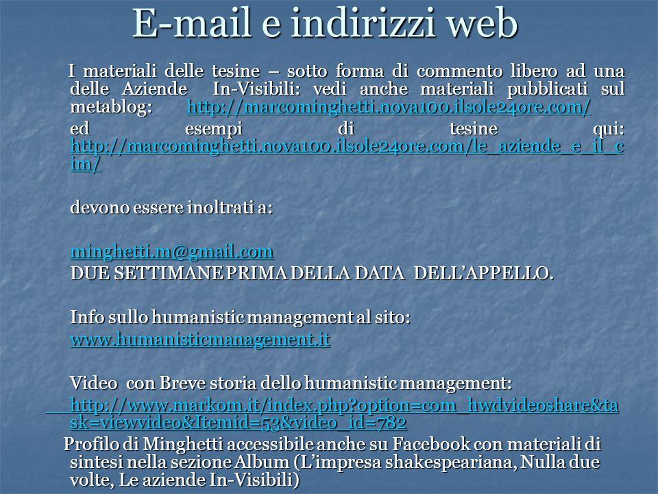 E-mail e indirizzi web I materiali delle tesine – sotto forma di commento libero ad una delle Aziende In-Visibili: vedi anche materiali pubblicati sul