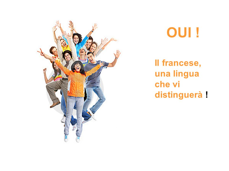 OUI ! Il francese, una lingua che vi distinguerà !
