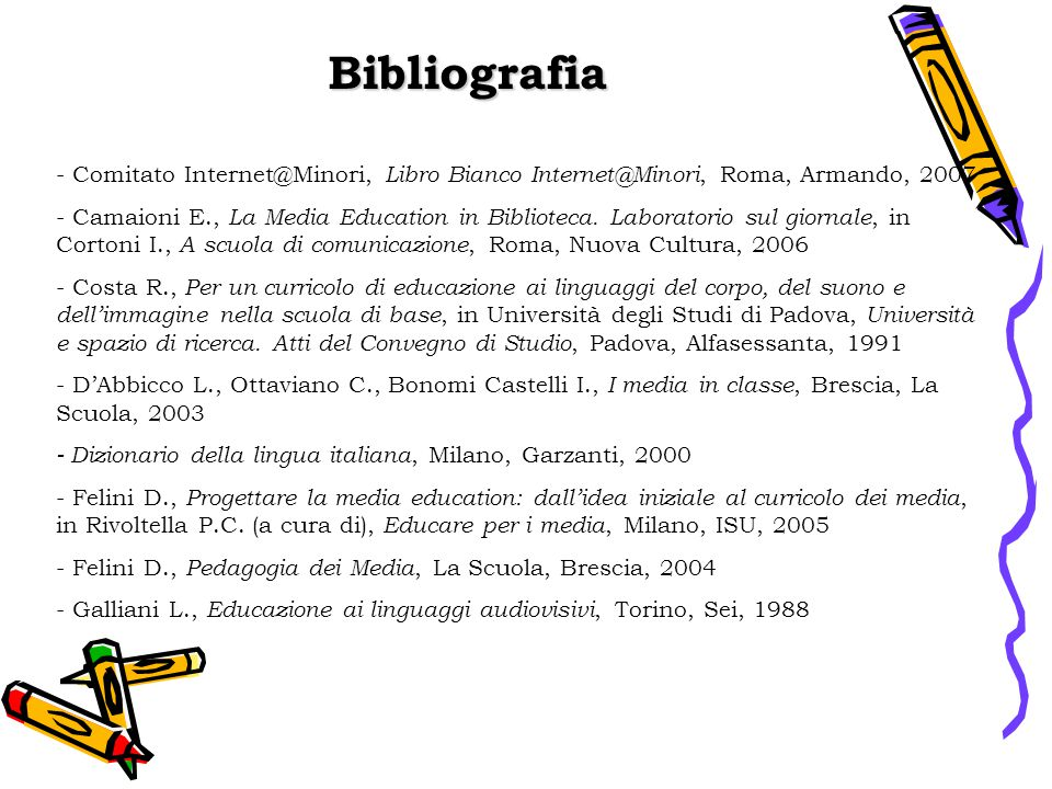Bibliografia - Comitato Internet@Minori, Libro Bianco Internet@Minori, Roma, Armando, 2007 - Camaioni E., La Media Education in Biblioteca. Laboratori