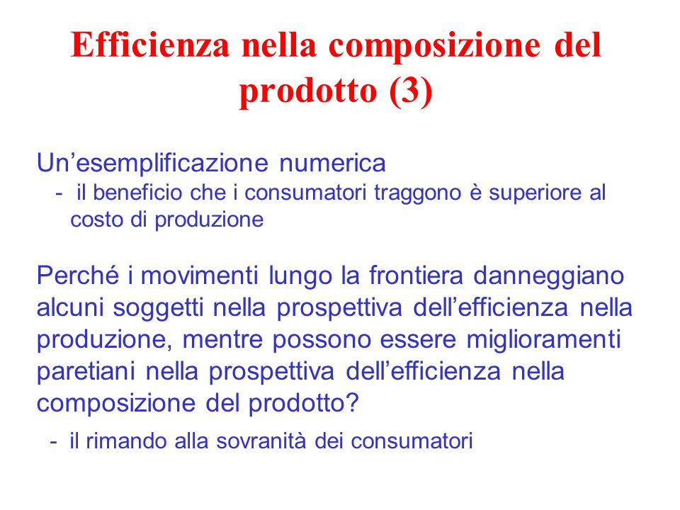 Efficienza nella composizione del prodotto (3) Un'esemplificazione numerica - il beneficio che i consumatori traggono è superiore al costo di produzio