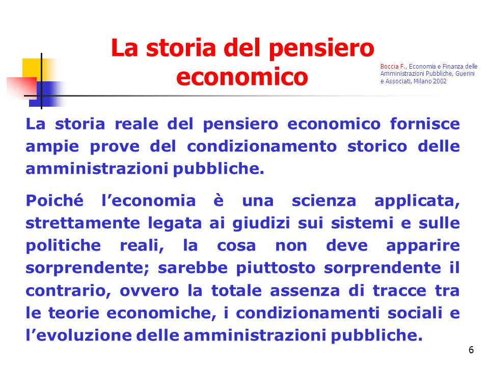 7 Una definizione universalmente accettata del rapporto fra le amministrazioni pubbliche e le politiche economiche non esiste.