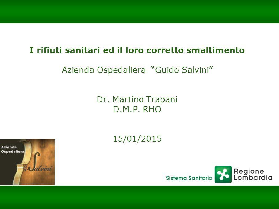 """Barabino & Partners I rifiuti sanitari ed il loro corretto smaltimento Azienda Ospedaliera """"Guido Salvini"""" Dr. Martino Trapani D.M.P. RHO 15/01/2015"""