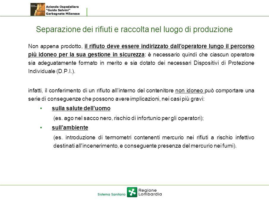 Separazione dei rifiuti e raccolta nel luogo di produzione Non appena prodotto, il rifiuto deve essere indirizzato dall'operatore lungo il percorso pi