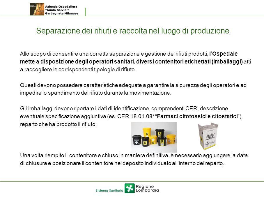 Separazione dei rifiuti e raccolta nel luogo di produzione Allo scopo di consentire una corretta separazione e gestione dei rifiuti prodotti, l'Ospeda
