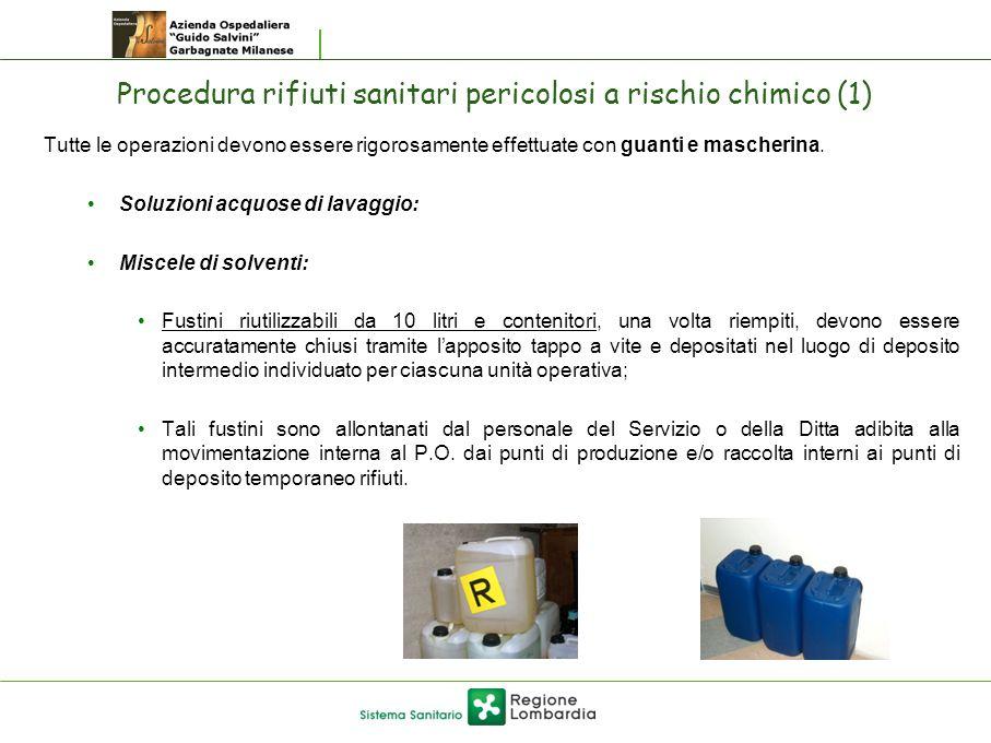 Procedura rifiuti sanitari pericolosi a rischio chimico (1) Tutte le operazioni devono essere rigorosamente effettuate con guanti e mascherina. Soluzi