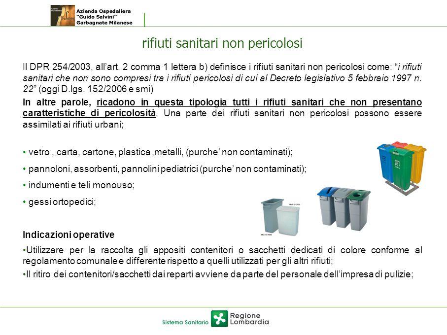 "rifiuti sanitari non pericolosi Il DPR 254/2003, all'art. 2 comma 1 lettera b) definisce i rifiuti sanitari non pericolosi come: ""i rifiuti sanitari c"