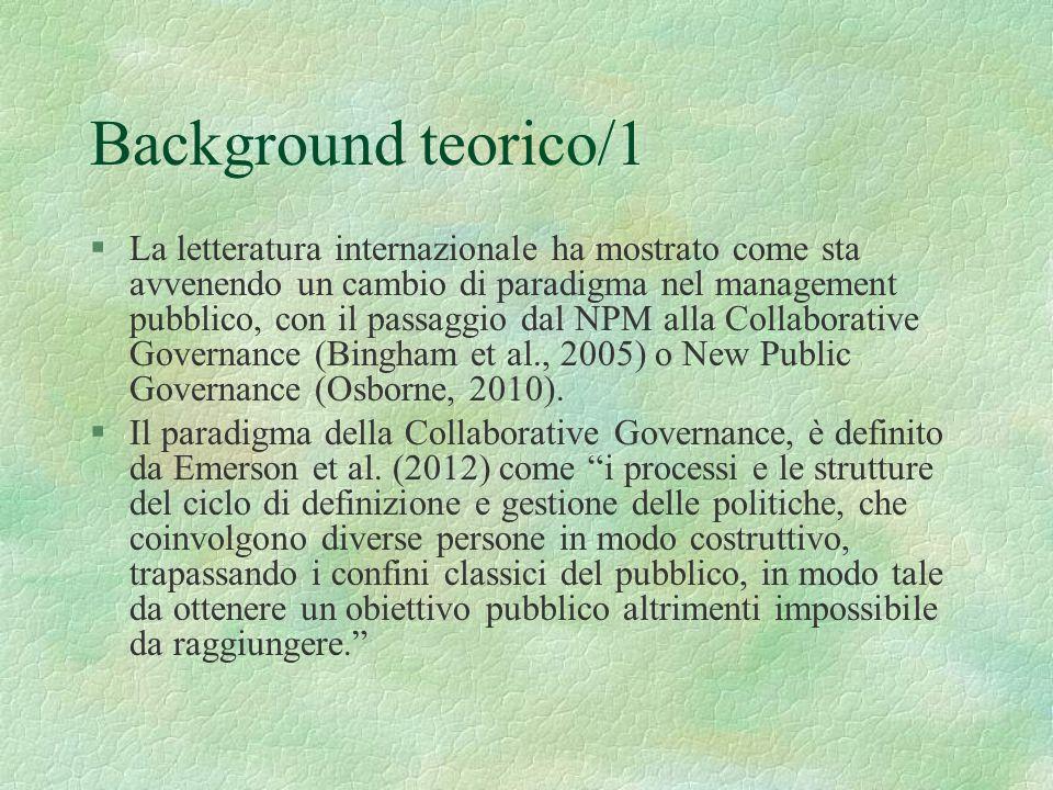 Background teorico/1 §La letteratura internazionale ha mostrato come sta avvenendo un cambio di paradigma nel management pubblico, con il passaggio da