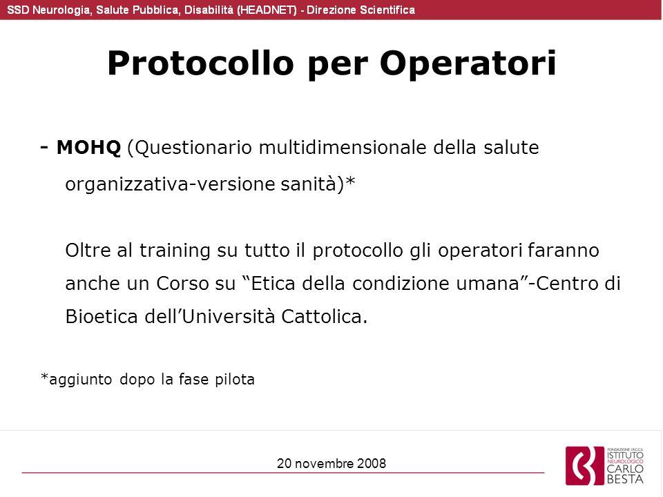 20 novembre 2008 Protocollo per Operatori - MOHQ (Questionario multidimensionale della salute organizzativa-versione sanità)* Oltre al training su tut