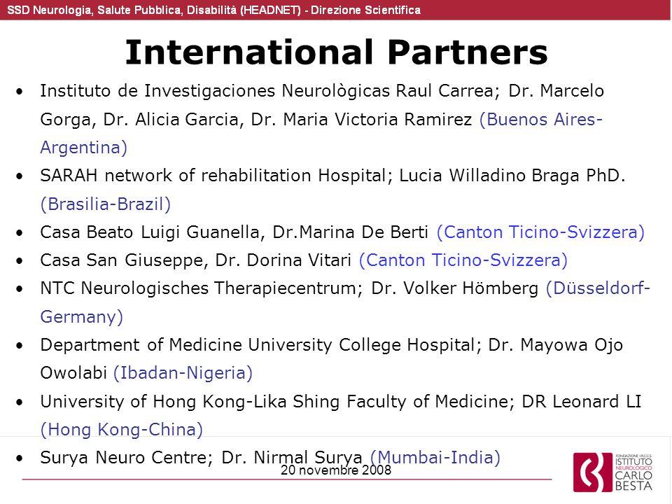 20 novembre 2008 International Partners Instituto de Investigaciones Neurològicas Raul Carrea; Dr. Marcelo Gorga, Dr. Alicia Garcia, Dr. Maria Victori