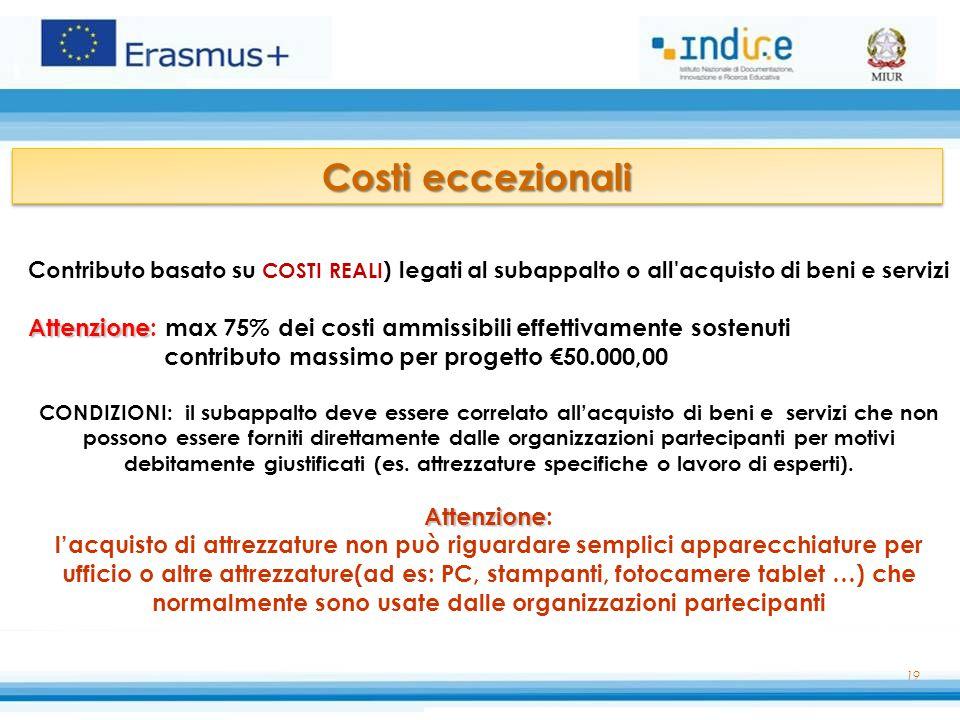 20 - Per coprire costi addizionali direttamente legati alla partecipazione di persone con bisogni speciali - Contributo basato su COSTI REALI effettivamente sostenuti.