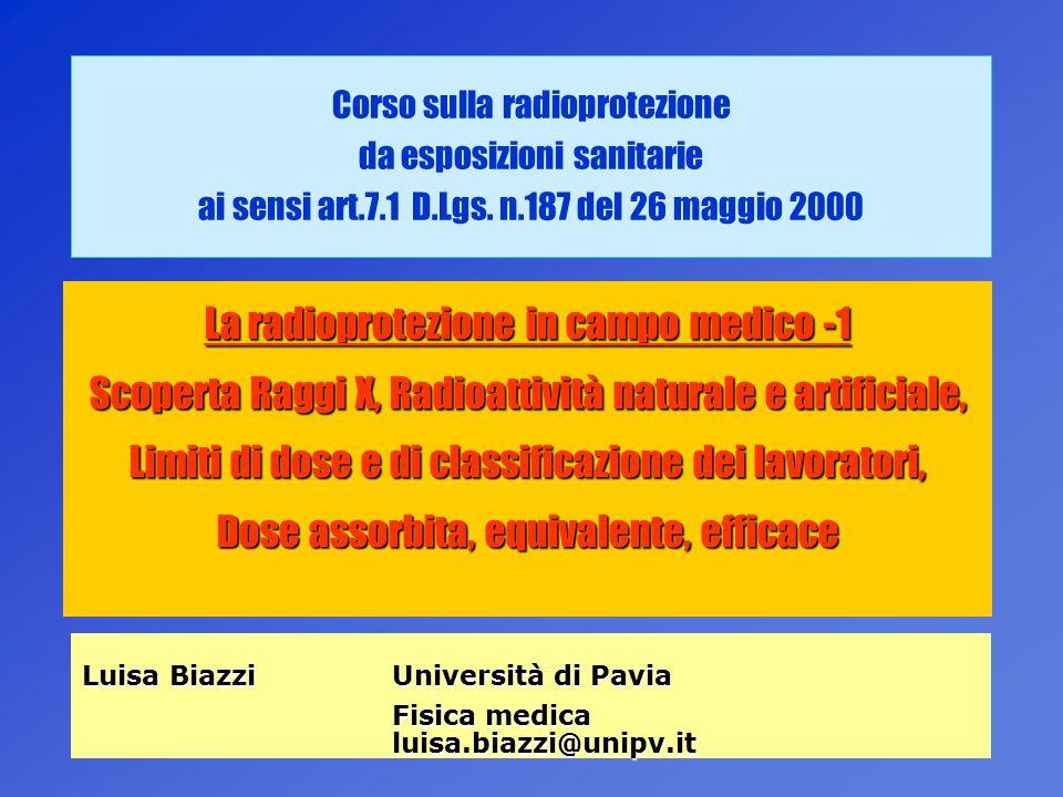 1 Corso sulla radioprotezione da esposizioni sanitarie ai sensi art.7.1 D.Lgs. n.187 del 26 maggio 2000 La radioprotezione in campo medico -1 Scoperta