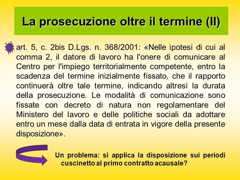 La prosecuzione oltre il termine (II) art. 5, c. 2bis D.Lgs.