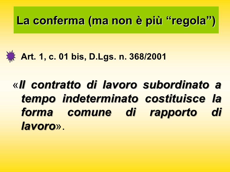 La conferma (ma non è più regola ) Art. 1, c. 01 bis, D.Lgs.