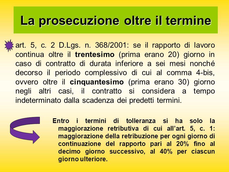 La prosecuzione oltre il termine art. 5, c. 2 D.Lgs.