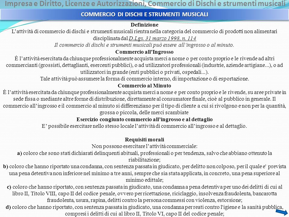 Impresa e Diritto, Licenze e Autorizzazioni, Commercio di Dischi e strumenti musicali Definizione L'attività di commercio di dischi e strumenti musica