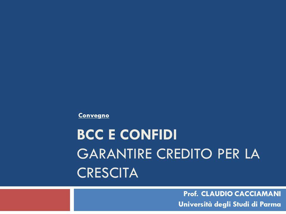 BCC E CONFIDI GARANTIRE CREDITO PER LA CRESCITA Prof.