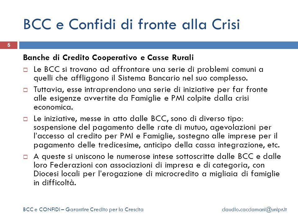 BCC e Confidi di fronte alla Crisi 5 Banche di Credito Cooperativo e Casse Rurali  Le BCC si trovano ad affrontare una serie di problemi comuni a quelli che affliggono il Sistema Bancario nel suo complesso.
