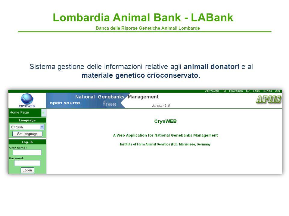 Sistema gestione delle informazioni relative agli animali donatori e al materiale genetico crioconservato.