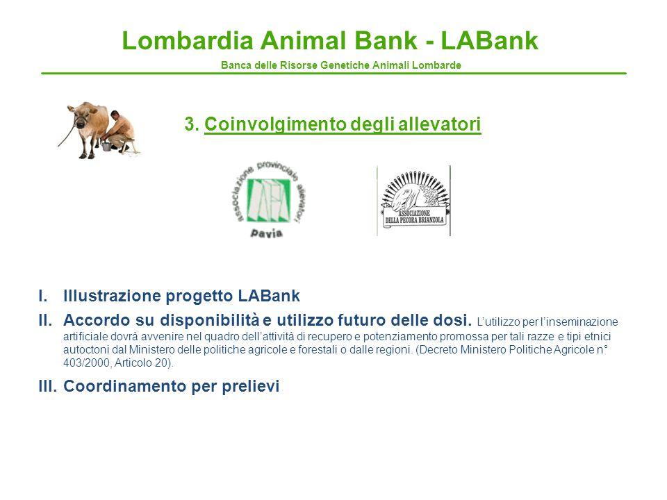 3. Coinvolgimento degli allevatori I.Illustrazione progetto LABank II.Accordo su disponibilità e utilizzo futuro delle dosi. L'utilizzo per l'insemina