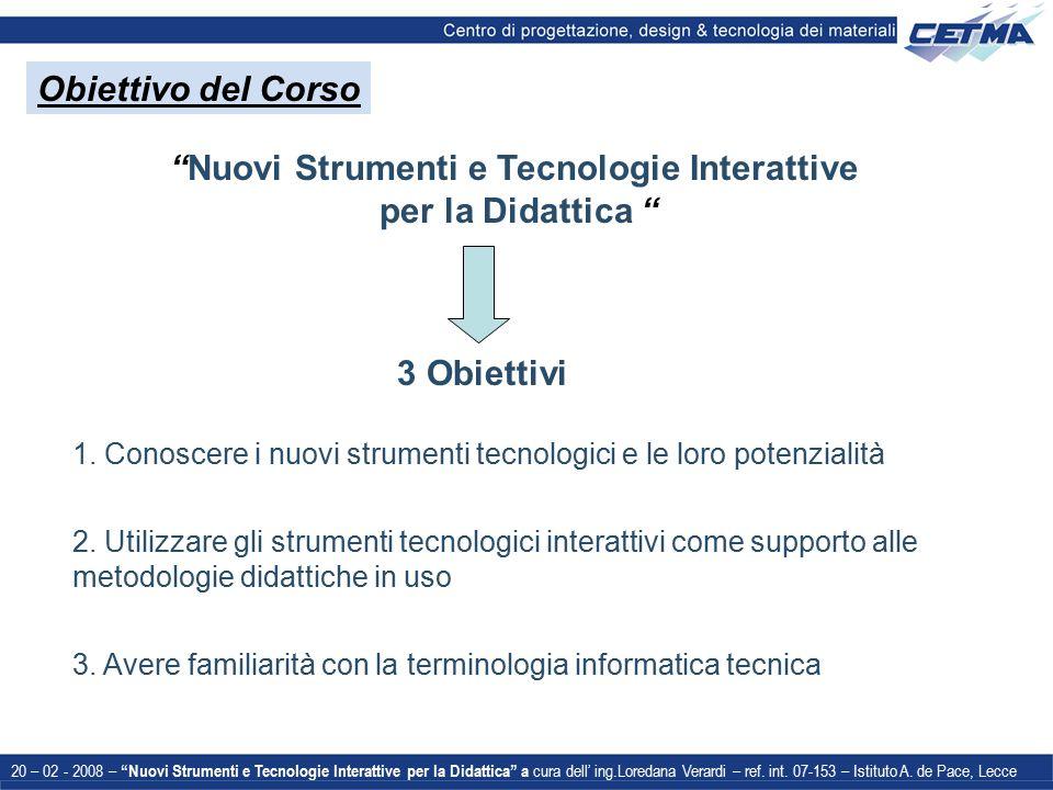 20 – 02 - 2008 – Nuovi Strumenti e Tecnologie Interattive per la Didattica a cura dell' ing.Loredana Verardi – ref.