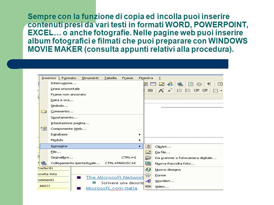 Sempre con la funzione di copia ed incolla puoi inserire contenuti presi da vari testi in formati WORD, POWERPOINT, EXCEL… o anche fotografie. Nelle p