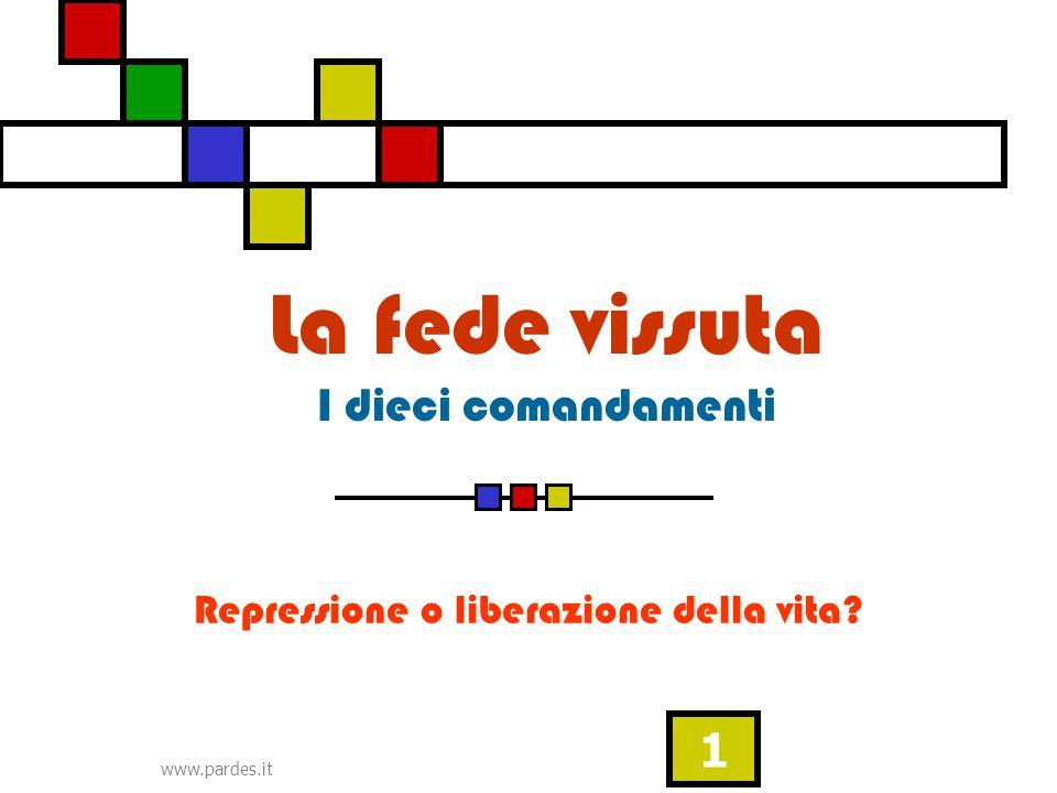 www.pardes.it 1 La fede vissuta I dieci comandamenti Repressione o liberazione della vita?