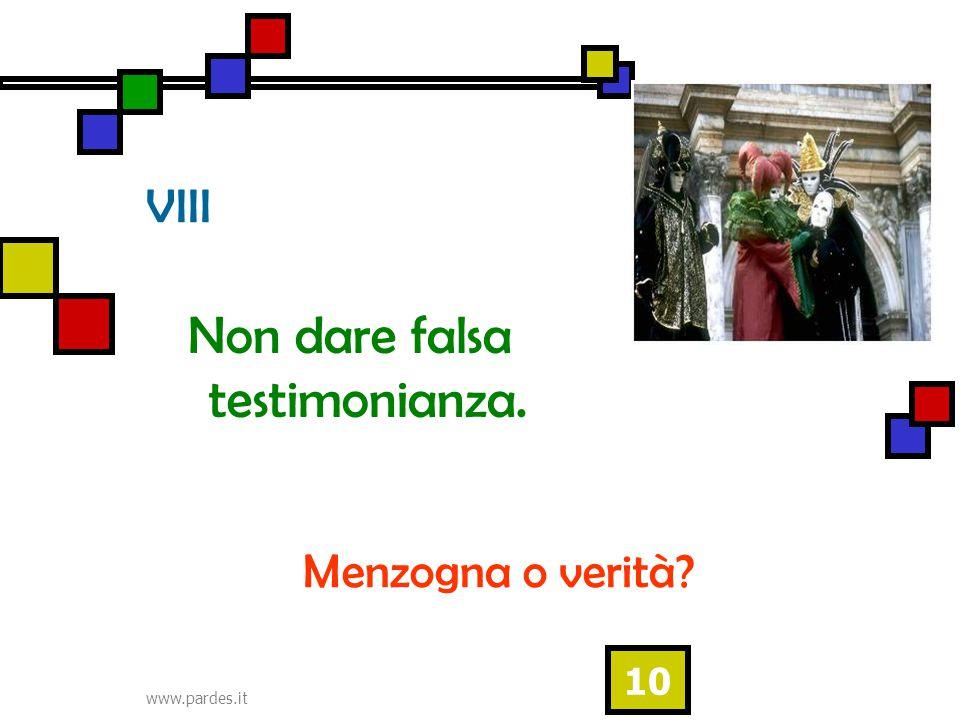 www.pardes.it 10 VIII Non dare falsa testimonianza. Menzogna o verità?