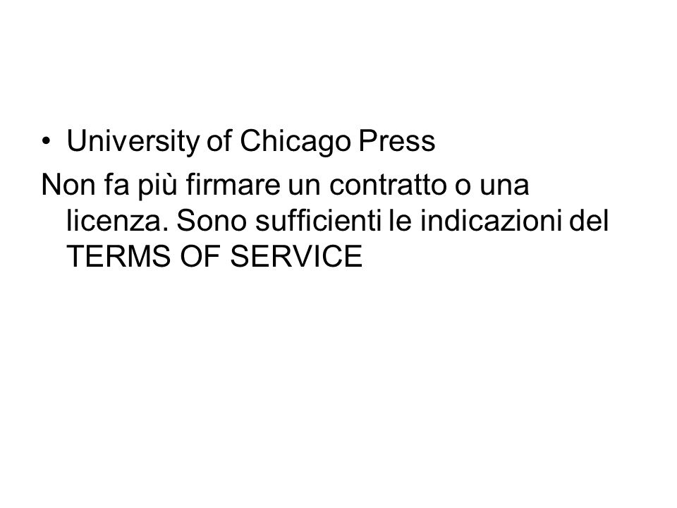 University of Chicago Press Non fa più firmare un contratto o una licenza.