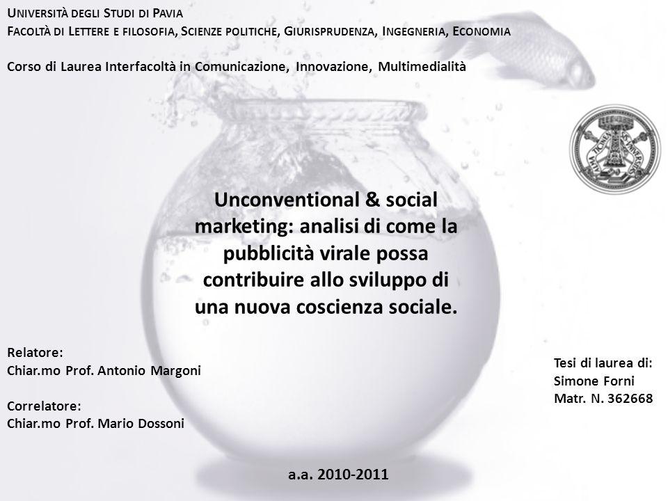 Unconventional & social marketing: analisi di come la pubblicità virale possa contribuire allo sviluppo di una nuova coscienza sociale. U NIVERSITÀ DE