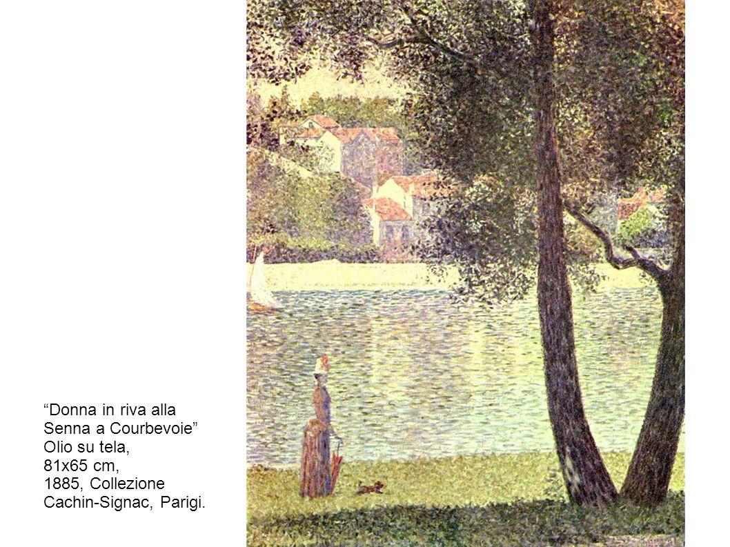 Donna in riva alla Senna a Courbevoie Olio su tela, 81x65 cm, 1885, Collezione Cachin-Signac, Parigi.